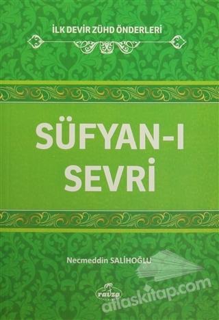 SÜFYAN-I SEVRİ ( İLK DEVİR ZÜHD ÖNDERLERİ )