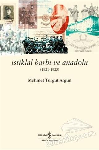 İSTİKLAL HARBİ VE ANADOLU (1921 - 1923) (  )