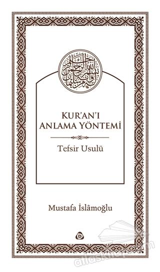 KUR'AN'I ANLAMA YÖNTEMİ ( TEFSİR USULÜ )