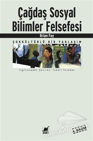 ÇAĞDAŞ SOSYAL BİLİMLER FELSEFESİ ( ÇOKKÜLTÜRLÜ BİR YAKLAŞIM )