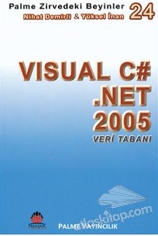 ZİRVEDEKİ BEYİNLER 24 / VİSUAL C# NET 2005 VERİ TABANI (  )