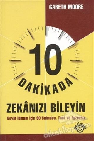 10 DAKİKADA ZEKANIZI BİLEYİN BEYİN İDMANI İÇİN 80 BULMACA, TEST VE EGZERSİZ (  )