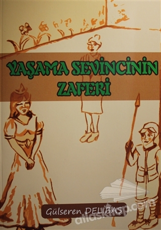 YAŞAMA SEVİNCİNİN ZAFERİ (  )