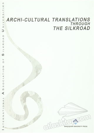 ARCHİ CULTURAL TRANSLATİONS THROUGH THE SİLKROAD (  )