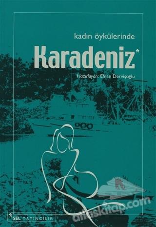 KADIN ÖYKÜLERİNDE KARADENİZ (  )