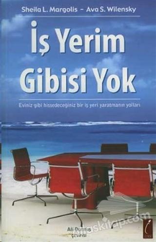 İŞ YERİM GİBİSİ YOK (  )