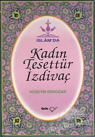 İSLAM'DA KADIN, TESETTÜR, İZDİVAÇ (  )
