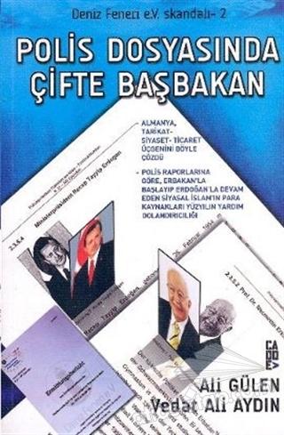 POLİS DOSYASINDA ÇİFTE BAŞBAKAN (  )