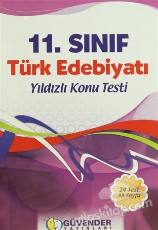 GÜVENDER - 11 SINIF TÜRK EDEBİYATI YILDIZLI KONU TESTİ (  )