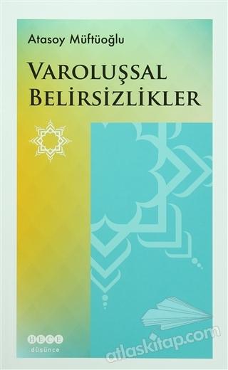 VAROLUŞSAL BELİRSİZLİKLER (  )