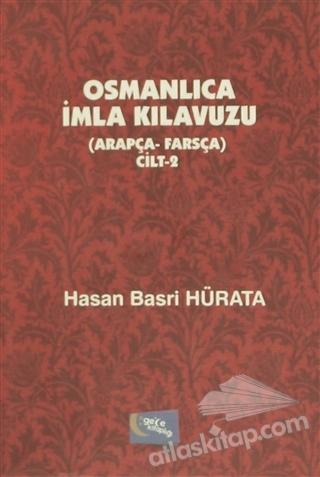 OSMANLICA İMLA KILAVUZU CİLT 2 ( (ARAPÇA - FARSÇA) )