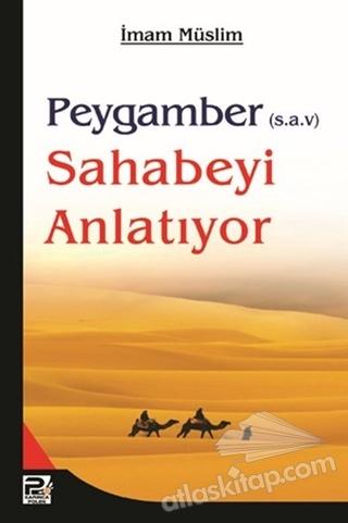 PEYGAMBER (S.A.V.) SAHABEYİ ANLATIYOR (  )