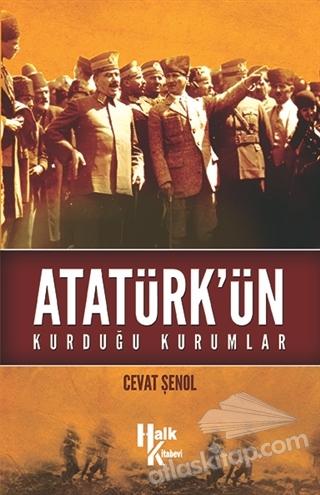 ATATÜRK'ÜN KURDUĞU KURUMLAR (  )
