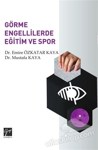 GÖRME ENGELLİLERDE EĞİTİM VE SPOR (  )
