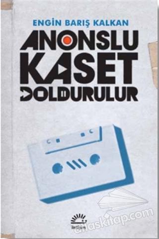 ANONSLU KASET DOLDURULUR (  )