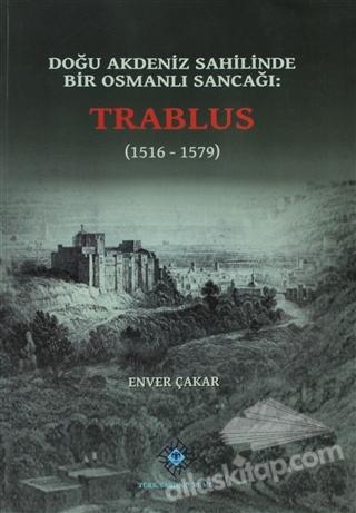 DOĞU AKDENİZ SAHİLİNDE BİR OSMANLI SANCAĞI: TRABLUS ( (1516 - 1579) )