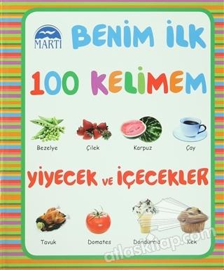BENİM İLK 100 KELİMEM : YİYECEK VE İÇECEKLER (  )