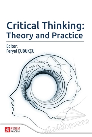 CRİTİCAL THİNKİNG: THEORY AND PRACTİCE (  )