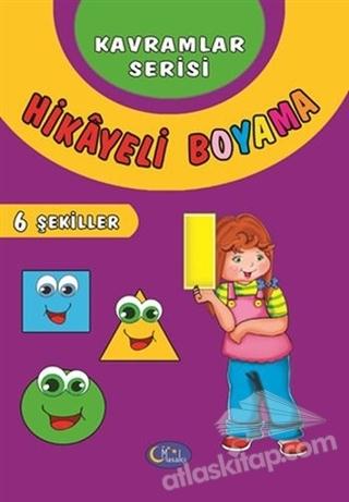 ŞEKİLLER - HİKAYELİ BOYAMA 6 ( KAVRAMLAR SERİSİ )