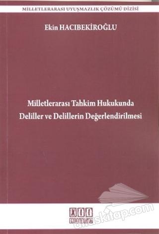 MİLLETLERARASI TAHKİM HUKUKUNDA DELİLLER VE DELİLLERİN DEĞERLENDİRİLMESİ (  )