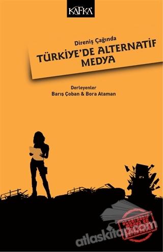 DİRENİŞ ÇAĞINDA TÜRKİYE'DE ALTERNATİF MEDYA (  )