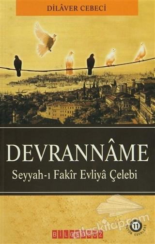 DEVRANNAME ( SEYYAH-I FAKİR EVLİYA ÇELEBİ )