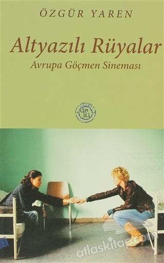 ALTYAZILI RÜYALAR AVRUPA GÖÇMEN SİNEMASI (  )