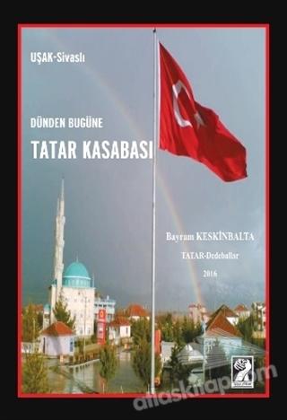 DÜNDEN BUGÜNE TATAR KASABASI (  )