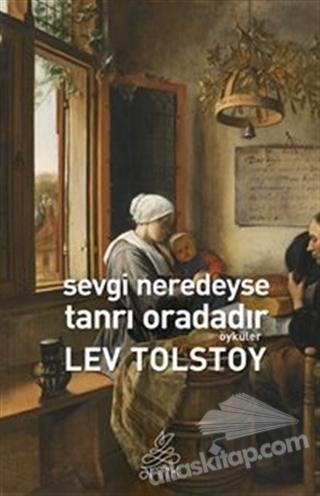 SEVGİ NEREDEYSE TANRI ORADADIR (  )