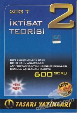 203 T - İKTİSAT TEORİSİ 2 (  )