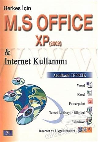 HERKES İÇİN M. S OFFİCE XP & INTERNET KULLANIMI (2002) (  )