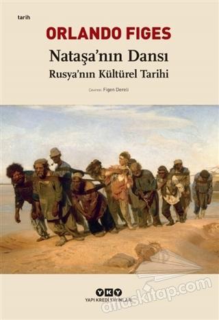 NATAŞA'NIN DANSI ( RUSYA'NIN KÜLTÜREL TARİHİ )