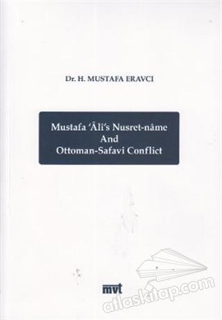 MUSTAFA ALİ'S NUSRET-NAME AND OTTOMAN - SAFAVİ CONFLİCT (  )
