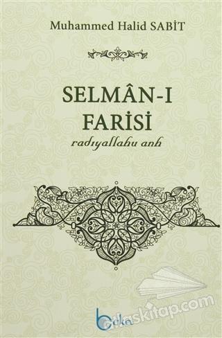 SELMAN-I FARİSİ ( RADIYALLAHU ANH )