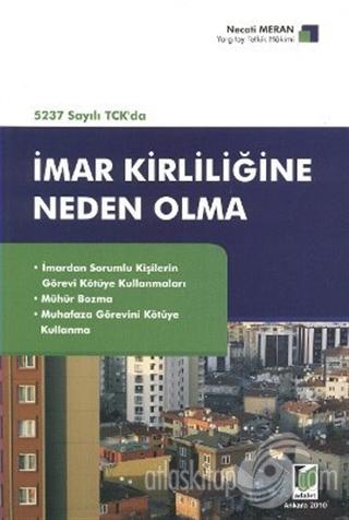 5237 SAYILI TCK'DA İMAR KİRLİLİĞİNE NEDEN OLMA (  )