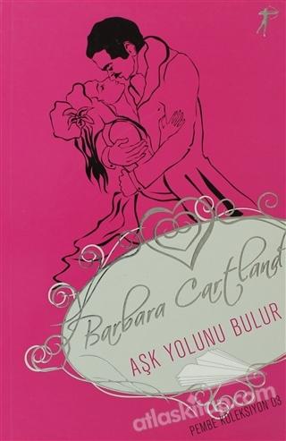 AŞK YOLUNU BULUR ( PEMBE KOLEKSİYON 03 )