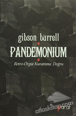 PANDEMONİUM ( RETRO-ÖRGÜT KURAMINA DOĞRU )