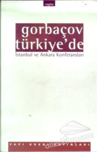 GORBAÇOV TÜRKİYE'DE İSTANBUL VE ANKARA KONFERANSLARI (  )
