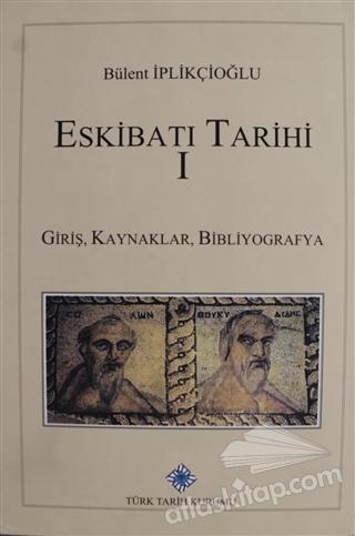 ESKİBATI TARİHİ - 1 ( GİRİŞ, KAYNAKLAR, BİBLİYOGRAFYA )