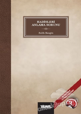 HADİSLERİ ANLAMA SORUNU (  )