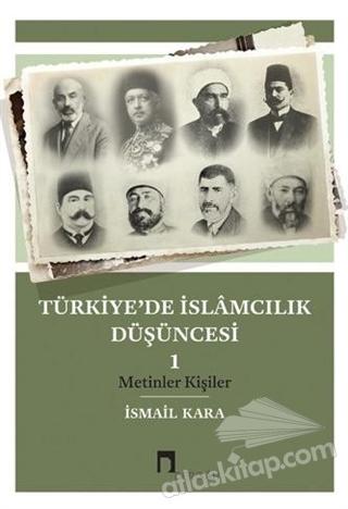 TÜRKİYE'DE İSLAMCILIK DÜŞÜNCESİ - 1 ( METİNLER, KİŞİLER )