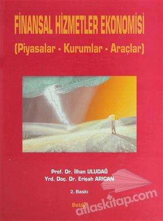 FİNANSAL HİZMETLER EKONOMİSİ ( PİYASALAR - KURUMLAR - ARAÇLAR )