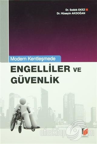 MODERN KENTLEŞMEDE ENGELLİLER VE GÜVENLİK (  )