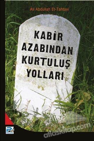 KABİR AZABINDAN KURTULUŞ YOLLARI (  )