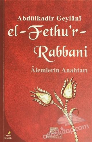 EL-FETHU'R-RABBANİ ( ALEMLERİN ANAHTARI )