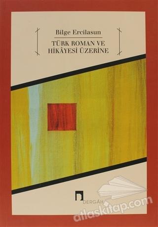 TÜRK ROMAN VE HİKAYESİ ÜZERİNE (  )