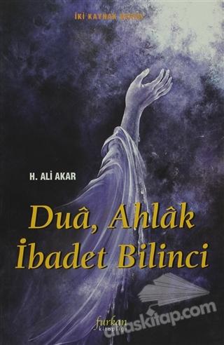 DUA, AHLAK İBADET BİLİNCİ (  )
