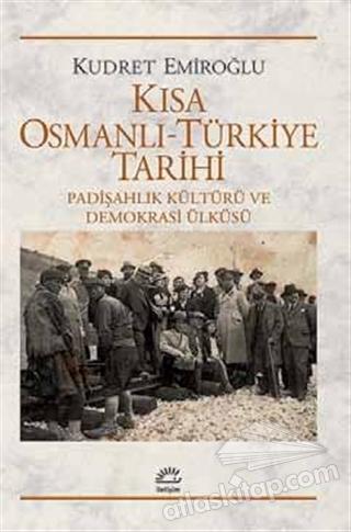 KISA OSMANLI - TÜRKİYE TARİHİ ( PADİŞAHLIK KÜLTÜRÜ VE DEMOKRASİ ÜLKÜSÜ )