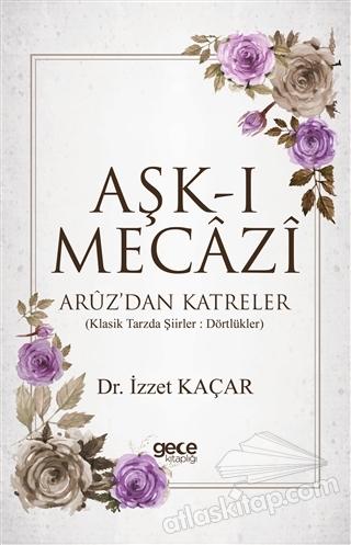 AŞK-I MECAZİ ( ARUZ'DAN KATRELER )