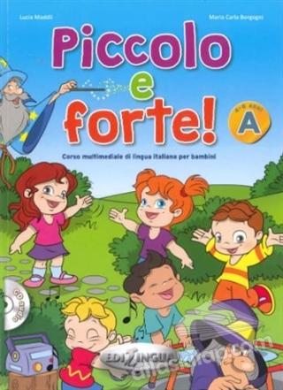 PİCCOLO E FORTE! A + CD (ÇOCUKLAR İÇİN İTALYANCA) (  )